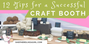 DIY Sheep Crafts | Tips for a Successful Craft Booth | Shepherd Like A Girl