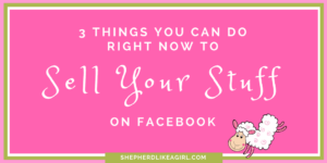 DIY Sheep Crafts | 3 Things You Can Do Right Now to Sell Your Sheep Stuff on Facebook | Shepherd Like A Girl