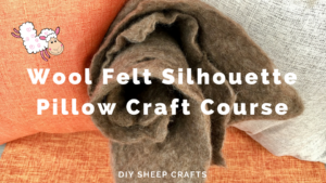 Wool Felt Silhouette Pillow Craft Course | Home Decor Tutorial | Shepherd Like A Girl